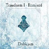 Transform I - Remixed by Dubkasm