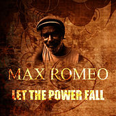 Let The Power Fall by Max Romeo
