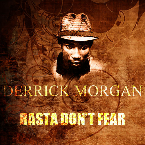 Rasta Don't Fear by Derrick Morgan