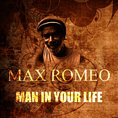 Man In Your Life by Max Romeo