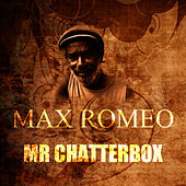 Mr Chatterbox by Max Romeo