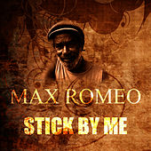 Stick By Me by Max Romeo
