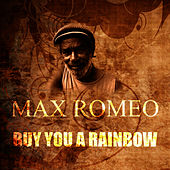 Buy You A Rainbow by Max Romeo
