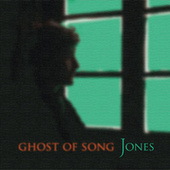 Ghost of Song by JONES
