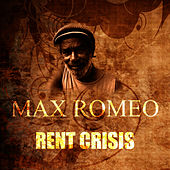 Rent Crisis by Max Romeo