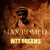 Wet Dream by Max Romeo