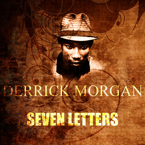 Seven Letters by Derrick Morgan