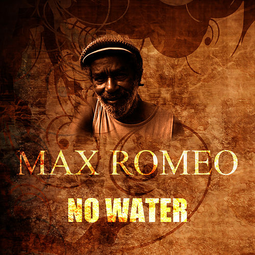 No Water by Max Romeo