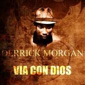 Via Con Dios by Derrick Morgan