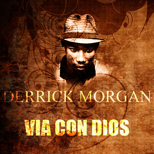Via Con Dios by Derrick Morgan
