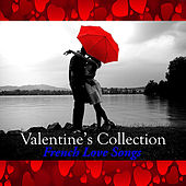 Valentine's Collection: French Love Songs by Various Artists