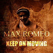 Keep On Moving by Max Romeo