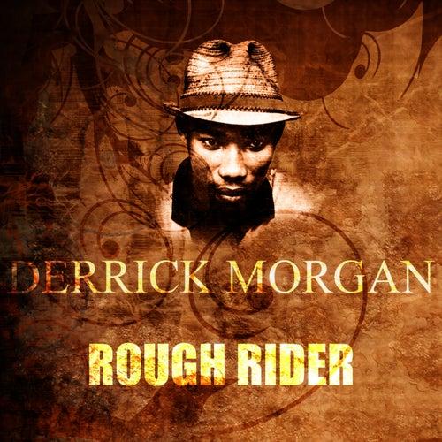 Rough Rider by Derrick Morgan