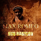 Rub Babylon by Max Romeo