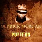 Put It On by Derrick Morgan