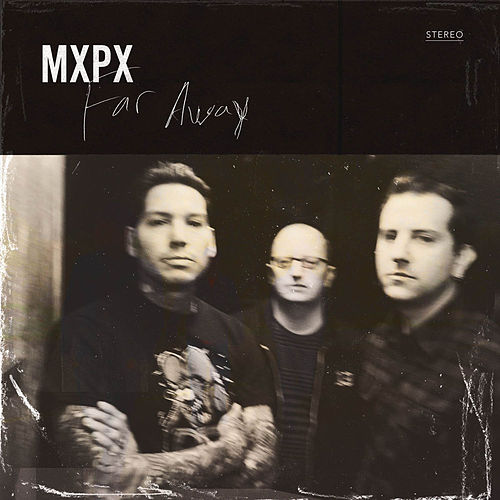 Far Away by MxPx