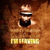 I'm Leaving by Derrick Morgan