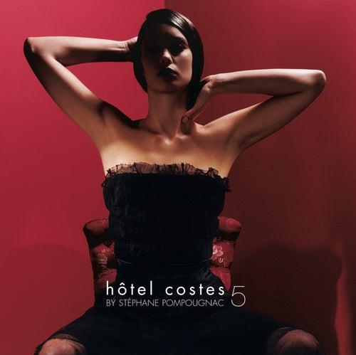 Hôtel Costes 5 by Stéphane Pompougnac by Various Artists