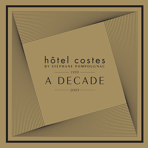 Hôtel Costes A Decade by Stéphane Pompougnac by Various Artists