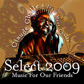 Select 2009 - Music for our friends by Claude Challe & Jean-Marc Challe von Various Artists