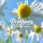 Primavera - Selected by José Maria Ramon by Various Artists