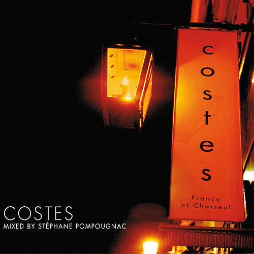 Hôtel Costes by Stéphane Pompougnac by Various Artists