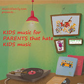 Kids Music for Parents That Hate Kids Music von Various Artists