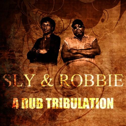 A Dub Tribulation by Sly and Robbie