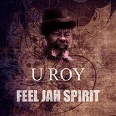 Feel Jah Spirit by U-Roy