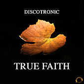 True Faith by Discotronic