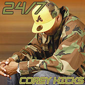 24/7 by Corey Hicks