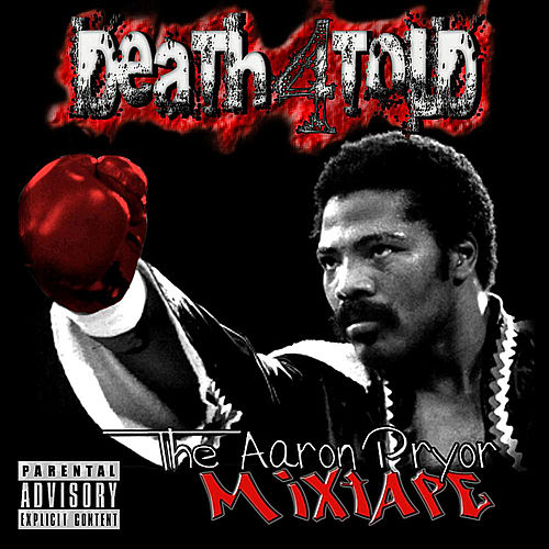 The Aaron Pryor Mixtape by Death4Told