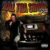 Kill Tha Show 2011 by Fiasco Andretti