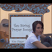 Ten String Prayer Songs by Kim Hager
