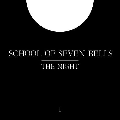 The Night by School Of Seven Bells