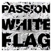 Passion: White Flag by Passion