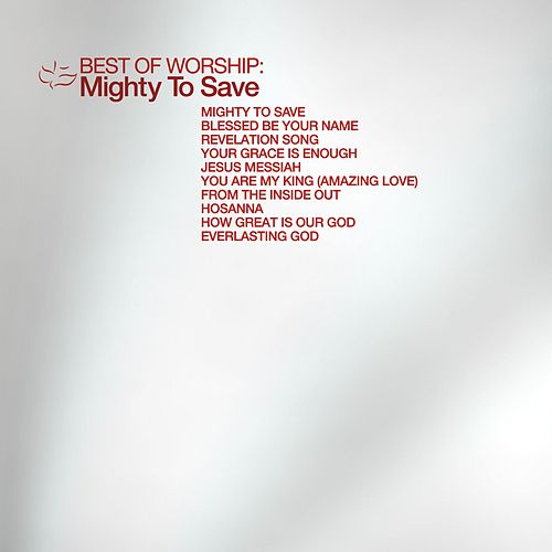 Best of Worship - Mighty to Save by Marantha Praise!