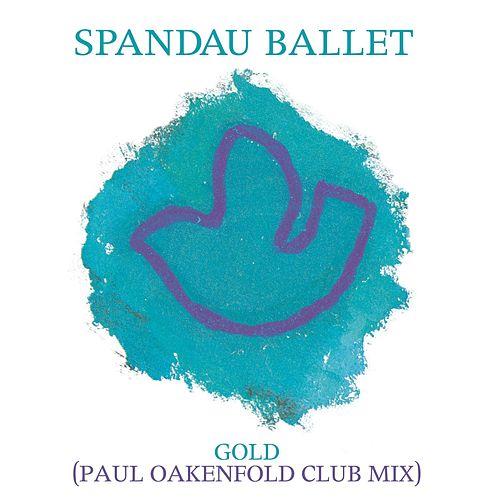 Gold (Paul Oakenfold Club Mix) by Spandau Ballet