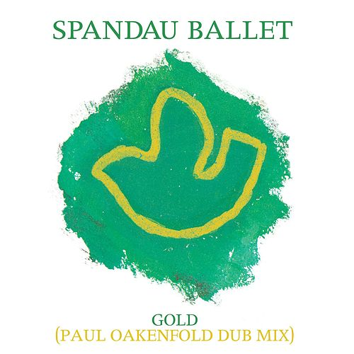 Gold (Paul Oakenfold Dub Mix) by Spandau Ballet