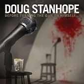 Before Turning The Gun On Himself... by Doug Stanhope