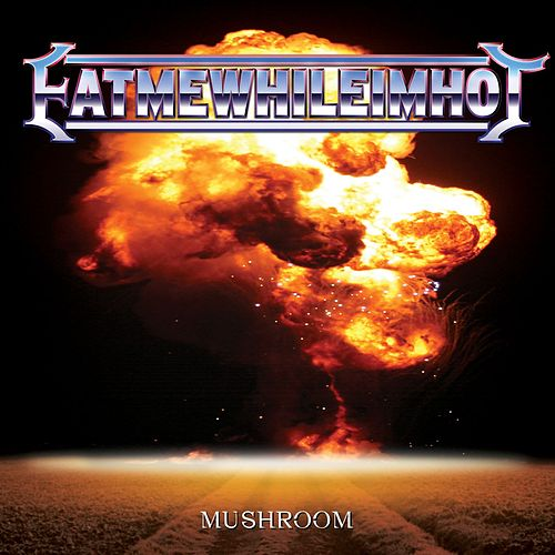 Mushroom by Eatmewhileimhot!