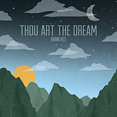 Thou Art the Dream by Branches