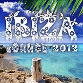Ibiza Lounge 2012 (Relaxing Cool Chilling Beats) by Various Artists