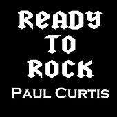 Ready to Rock by Paul Curtis
