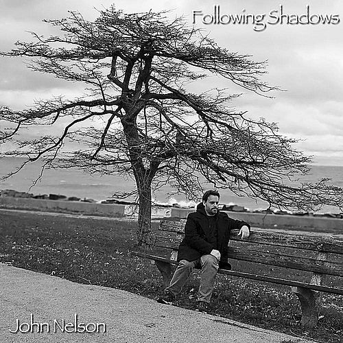 Following Shadows by John Nelson