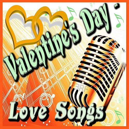 Valentine's Day (Love Songs) by Various Artists