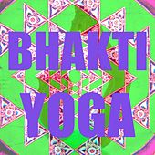 Bhakti yoga by Various Artists