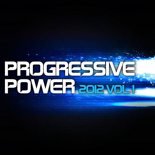 Progressive Power 2012 - Vol. 1 by Various Artists
