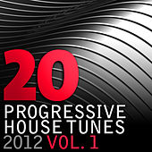 20 Progressive House Tunes 2012, Vol. 1 by Various Artists
