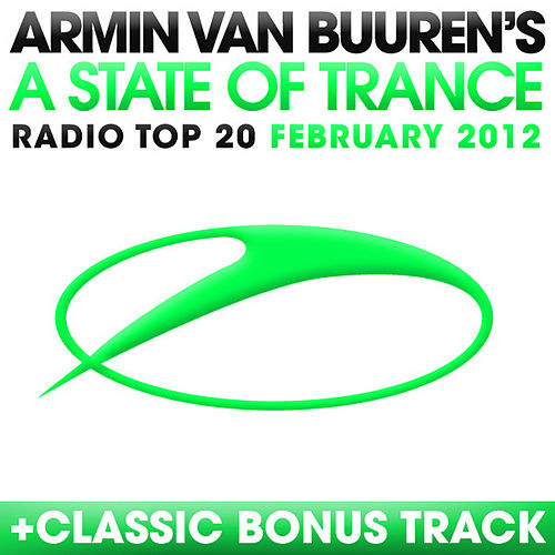 A State Of Trance Radio Top 20 - February 2012 by Various Artists